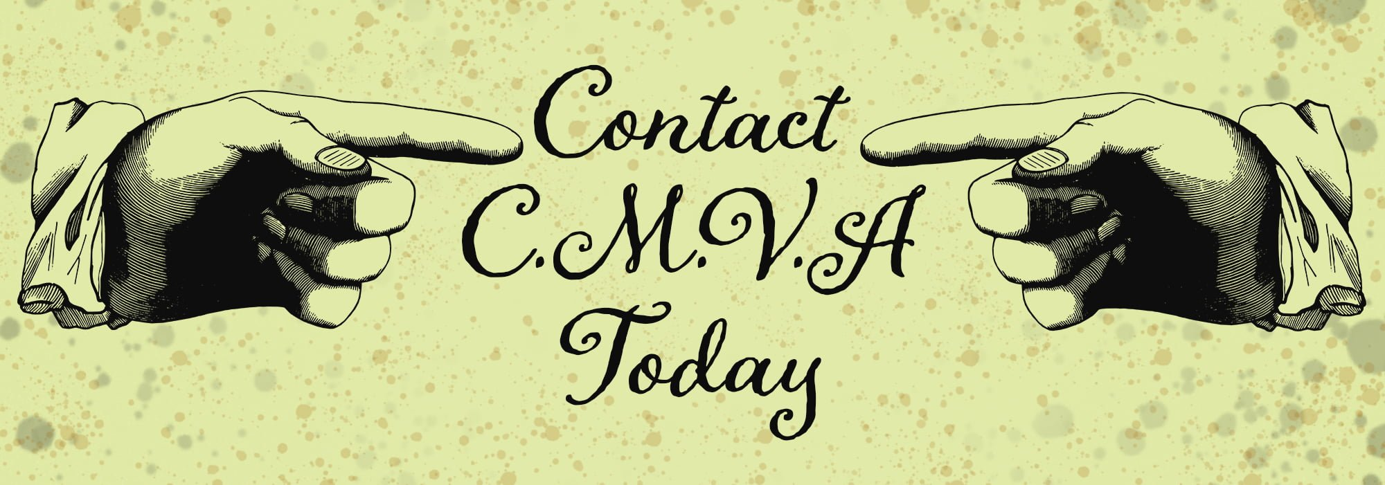 "cmva banner with two fingers pointing towards words that read, ""Contact CMVA Today""."